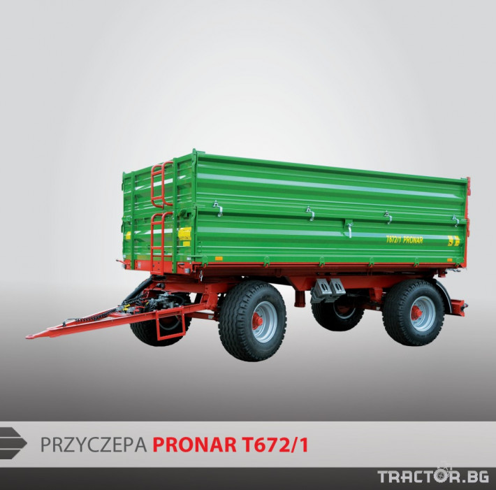 Ремаркета и цистерни PRONAR Т672/1 1 - Трактор БГ